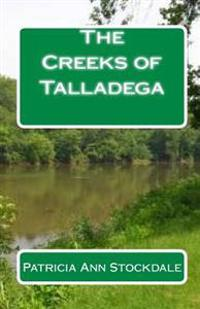 The Creeks of Talladega: Indian Leaders and Battles