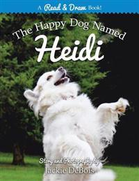 The Happy Dog Named Heidi: A Read and Draw Book