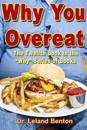 Why You Overeat: The Twelfth Book in the Why Series of Books