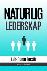 Naturlig lederskap - Leif-Runar Forsth | Ridgeroadrun.org