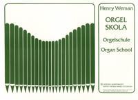 Orgelskola / Orgelschule / Organ School - Henry Weman pdf epub
