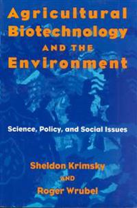 Agricultural Biotechnology and the Environment