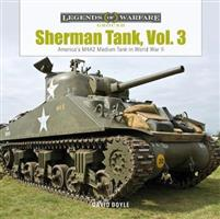 Sherman Tank, Vol. 3: America's M4A2 Medium Tank in World War II
