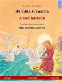 De vilda svanarna - A vad hattyúk (svenska - ungerska): Tvåspråkig barnbok efter en saga av Hans Christian Andersen - Ulrich Renz pdf epub