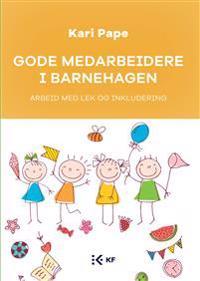 Gode medarbeidere i barnehagen - Kari Pape   Inprintwriters.org