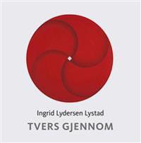 Tvers gjennom - Ingrid Lydersen Lystad | Ridgeroadrun.org