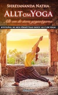 Allt om yoga : allt om de stora yogavägarna - Shreyananda Natha pdf epub