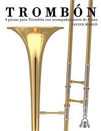 Trombón: 4 Piezas Para Trombón Con Acompañamiento de Piano