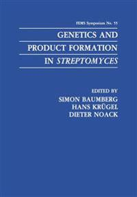 Genetics and Product Formation in Streptomyces