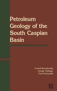 Petroleum Geology of the South Caspian Basin