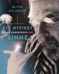 Ett nyfiket sinne : Claes Anderssons liv