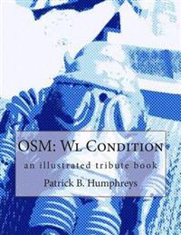 Osm: Wl Condition: An Illustrated Tribute Book