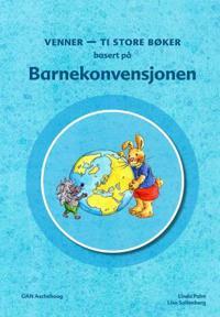 Venner; ti store bøker basert på Barnekonvensjonen