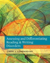 Assessing and Differentiating Reading & Writing Disorders
