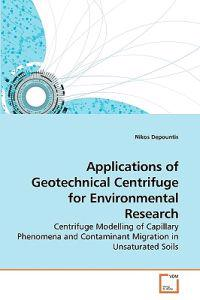 Applications of Geotechnical Centrifuge for Environmental Research