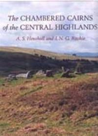 The Chambered Cairns of the Central Highlands