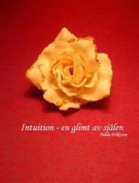 Intuition : en glimt av själen