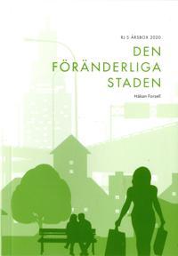 Den föränderliga staden (RJ:s årsbox 2020. Staden) - Håkan Forsell | Laserbodysculptingpittsburgh.com