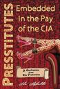 Presstitutes Embedded in the Pay of the CIA