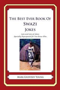 The Best Ever Book of Swazi Jokes: Lots and Lots of Jokes Specially Repurposed for You-Know-Who