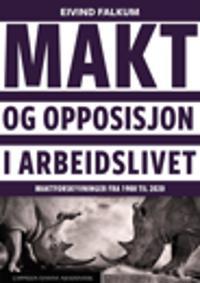 Makt og opposisjon i arbeidslivet - Eivind Falkum | Ridgeroadrun.org