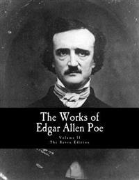 The Works of Edgar Allen Poe: The Raven Edition