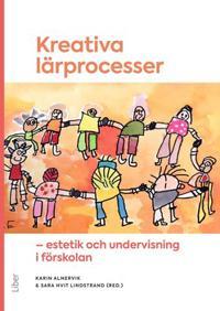 Kreativa lärprocesser : estetik och undervisning i förskolan - Sara Hvit Lindstrand, Karin Alnervik pdf epub