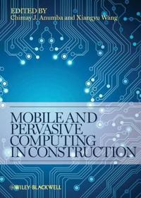 Mobile and Pervasive Computing in Construction