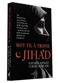 Selvmordsbomber - hun trosset jihad - Esther Ahmad, Craig Borlase | Inprintwriters.org