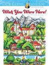 Creative Haven Wish You Were Here! Coloring Book
