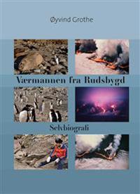 Værmannen fra Rudsbygd - Øyvind Grothe | Ridgeroadrun.org