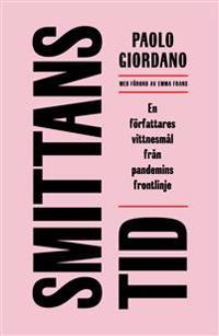 Smittans tid : en författares vittnesmål från pandemins frontlinje - Paolo Giordano pdf epub