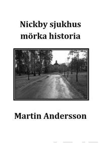 Nickby sjukhus mörka historia - Martin Andersson pdf epub