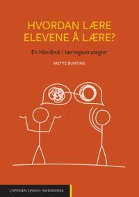 Hvordan lære elevene å lære? En håndbok i læringsstrategier - Mette Bunting | Ridgeroadrun.org