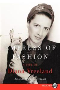 Empress of Fashion: The Life of Diana Vreeland
