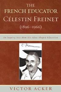 The French Educator Celestin Freinet (1896-1966)