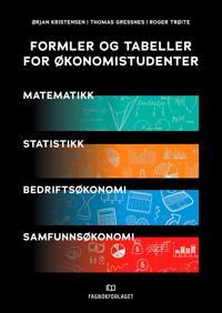 Formler og tabeller for økonomistudenter - Ørjan Kristensen, Thomas Gressnes, Roger Trøite   Inprintwriters.org