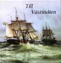 Till Västindien : med ångkorvetten Balder till Västindien 1900-1901 : sjömannen Albert Larssons dagbok från Balders sista resa