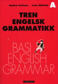 Tren engelsk grammatikk; hefte A - Barbro Carlsson, Lena Sjøholm | Inprintwriters.org