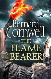 Flame Bearer (the Last Kingdom Series, Book 10)