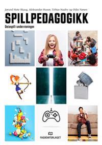 Spillpedagogikk - Jørund H. Skaug, Aleksander Isaksen Husøy, Tobias Staaby, Odin Nøsen | Inprintwriters.org