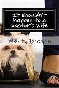 It Shouldn't Happen to a Pastor's Wife
