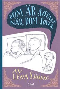 Dom är sötast när dom sover - Lena Sjöberg pdf epub