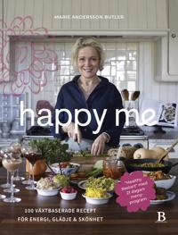Happy me : 100 växtbaserade recept för energi, glädje och skönhet
