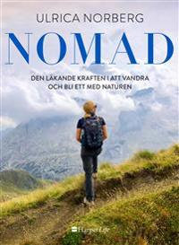 SIGNERAD: Nomad: den läkande kraften i att vandra och bli ett med naturen