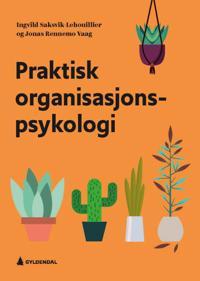 Praktisk organisasjonspsykologi - Ingvild Saksvik-Lehouillier, Jonas Rennemo Vaag   Ridgeroadrun.org