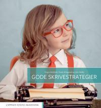 Gode skrivestrategier - Trude Kringstad, Trygve Kvithyld, Guri Melby | Ridgeroadrun.org