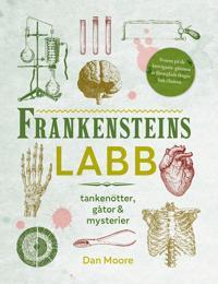 Frankensteins labb : tankenötter, gåtor & mysterier