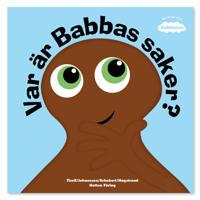 Var är Babbas saker? - Iréne Johansson, Anneli Tisell pdf epub