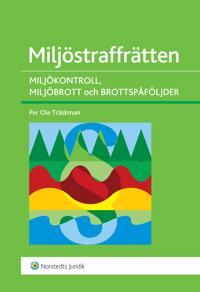 Miljöstraffrätten : miljökontroll, miljöbrott och brottspåföljder